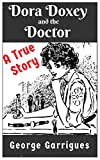 Dora Doxey and the Doctor: A True Story of Marriages, Morphine and Murder (Read All About It! True Crime Book 5)