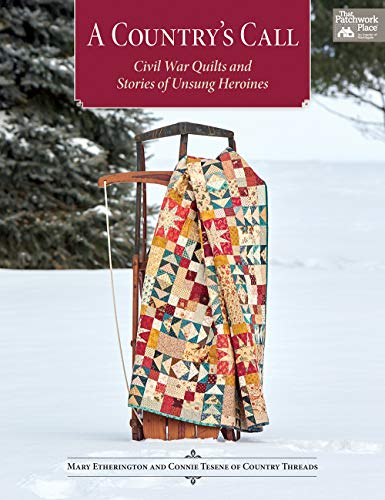 A Country's Call: Civil War Quilts and Stories of Unsung Heroines -
