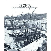 Ischia. I Luoghi Le Epoche Le Trasformazioni