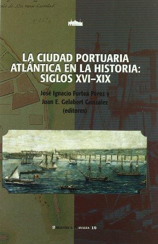 La ciudad portuaria atlántica en la historia, siglos XVI-XIX