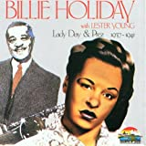 Songtexte von Billie Holiday & Lester Young - Billie Holliday With Lester Young: Lady Day & Prez 1937-1941