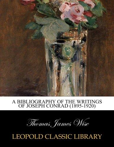 A bibliography of the writings of Joseph Conrad (1895-1920) por Thomas James Wise