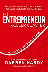 The Entrepreneur Roller Coaster: Why Now Is the Time to #JoinTheRide by Darren Hardy (2015-03-03)