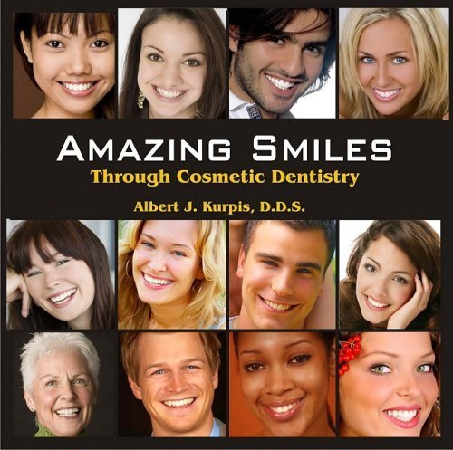 Amazing Smiles Through Cosmetic Dentistry by Albert J. Kurpis D.D.S. (2008-05-04)