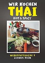 Wir kochen Thai - Hot & Spicy: Werkstattküche 9