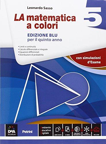 La matematica a colori. Ediz. blu. Per le Scuole superiori. Con e-book. Con espansione online: 5