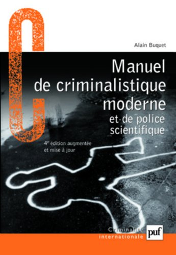 Manuel de criminalistique moderne et de police scientifique par Alain Buquet