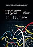 I Dream Of Wires [DVD] [NTSC]