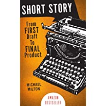SHORT STORY: From FIRST Draft to FINAL Product