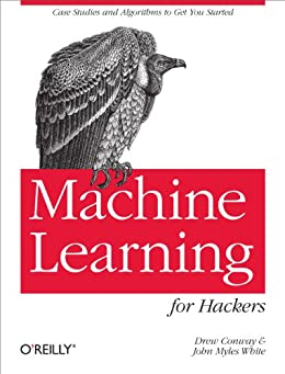Machine Learning for Hackers de [Conway, Drew, White, John Myles]