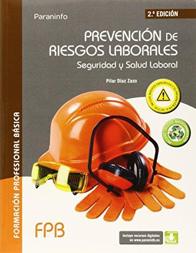 Prevención de riesgos laborales. Seguridad y salud laboral por MARÍA PILAR DÍAZ ZAZO