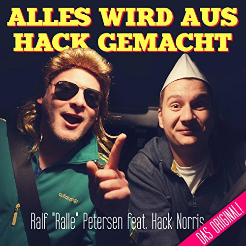 alles wird aus hack gemacht original version von ralf ralle petersen feat hack norris bei. Black Bedroom Furniture Sets. Home Design Ideas