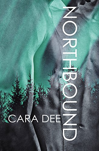 Northbound the north novels book 1 ebook cara dee amazon northbound the north novels book 1 ebook cara dee amazon kindle store fandeluxe Images