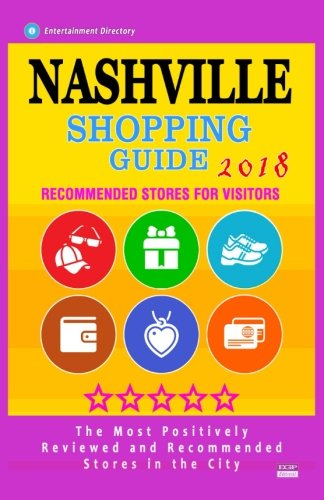 Nashville Shopping Guide 2018: Best Rated Stores in Nashville, Tennessee - Stores Recommended for Visitors, (Shopping Guide 2018)
