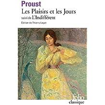 Les Plaisirs et les Jours / L'Indifférent et autres textes (édition enrichie)