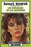 Les semailles et les moissons T1 / Troyat, Henri / Réf - 12467 - France Loisirs