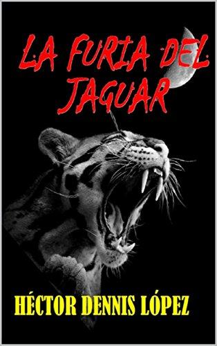 La Furia del Jaguar por Héctor Dennis López