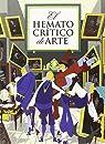El Hematocrítico de Arte par El Hematocrítico