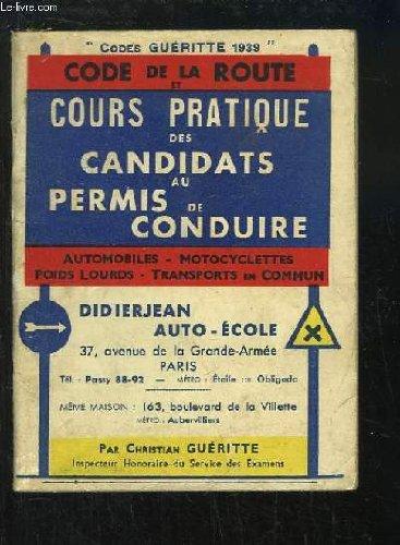 Code de la Route et Cours pratique des candidats au permis de conduire. par GUERITTE Ch