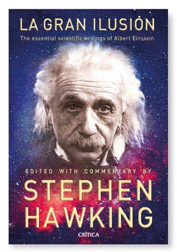 La Gran Ilusión: Las grandes obras de Albert Eintein (Fuera de Colección) por Stephen Hawking