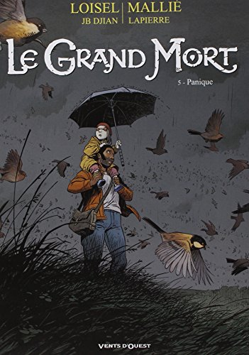 Le Grand Mort, Tome 5 : Panique