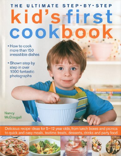 the-ultimate-step-by-step-kids-first-cookbook-delicious-recipe-ideas-for-5-12-year-olds-from-lunch-b