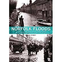 Norfolk Floods: An Illustrated History, 1912, 1938 & 1953