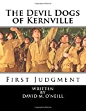 The Devil Dogs of Kernville: First Judgment