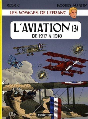 Les voyages de Lefranc : L'aviation : Tome 3, De