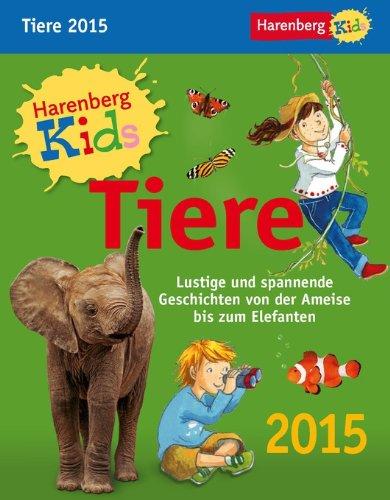 Kids Tiere Kinderkalender 2015: Lustige und spannende Geschichten von der Ameise bis zum Elefanten