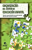 Organización del centro de Educación Infantil: Nuevos requerimientos en la formación docente de acuerdo al EEES