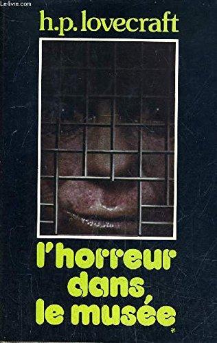 L'Horreur dans le musée par Howard P. LOVECRAFT