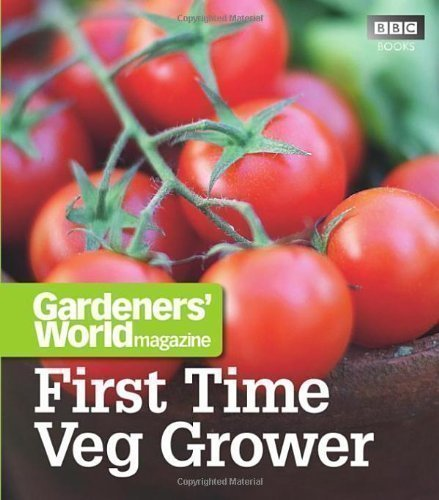 Gardeners' World: First Time Veg Grower by Cox, Martyn (2010)
