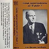 Gamle Meisterspelemenn På 78 Plater V - Arne Bjørndal, Hardingfele