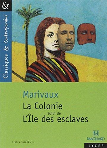 La Colonie Suivi De L'Île Des Esclaves By Pierre De Marivaux 2004-06-30