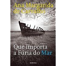 Que Importa a Fúria do Mar (Portuguese Edition)