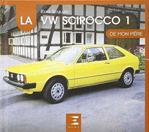 La VW Scirocco 1 de mon père par René Soulard