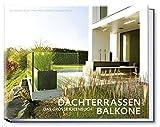 Dachterrassen und Balkone (Garten- und Ideenbücher BJVV)