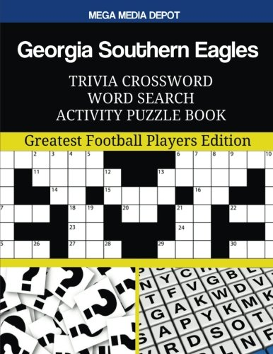 Georgia Southern Eagles Trivia Crossword Word Search Activity Puzzle Book: Greatest Football Players Edition