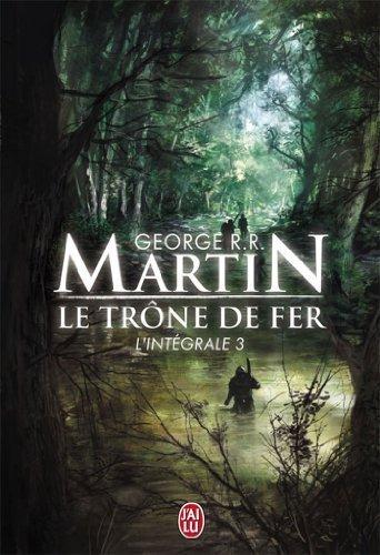 Le Trône de fer : L'intégrale, tome 3 (Modèle aléatoire) par George R.R. Martin