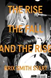 The Rise, The Fall, and The Rise