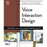 Voice Interaction Design: Crafting the New Conversational Speech Systems (Morgan Kaufmann Series in Interactive Technologies) by Randy Allen Harris (2004-12-27)
