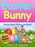Children's Book: The Easter Bunny! (Easter Story and Activities for Kids): Kids Books - Bedtime Stories For Kids - Children's Books - Free Stories (Easter Books for Children)