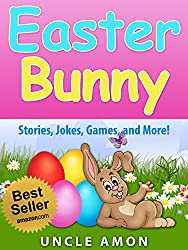 Easter Bunny (Easter Story and Activities for Kids): Story, Games, Jokes, and More! (Easter Books for Children) (English Edition)