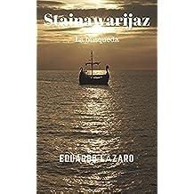 Stainawarijaz: La Búsqueda