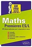 Maths Premières ES/L 20 Fiches-Méthodes pour Comprendre le Cours