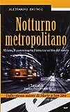 Notturno metropolitano. Milano, il commissario Ferrazza sul filo del rasoio