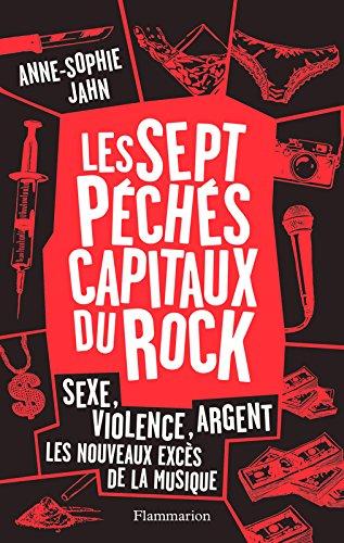 Les 7 péchés capitaux du rock (DOCS, TEMOIGNAG) par Anne-Sophie Jahn