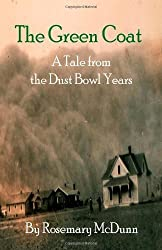 The Green Coat: A Tale from the Dust Bowl Years by Rosemary McDunn (2007-04-01)