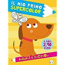 Animali e cuccioli. Il mio primo supercolor. Ediz. illustrata